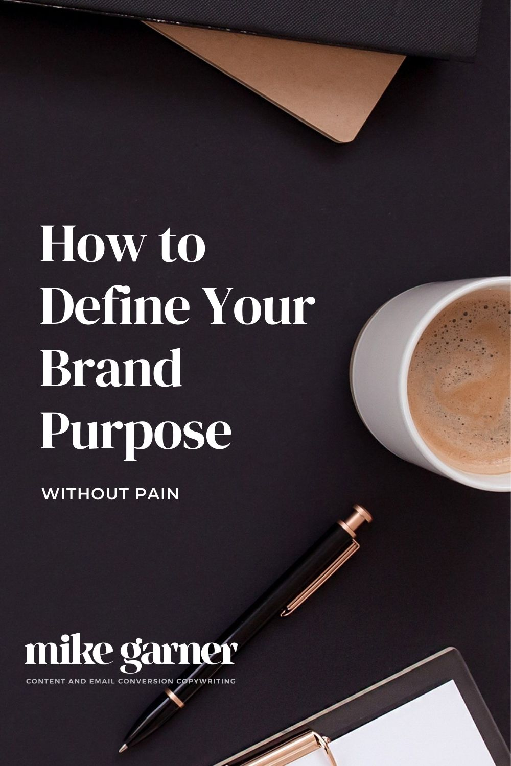 """Featured image for """"How to Define Your Brand Purpose Without Pain"""""""
